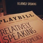 Saw Relatively Speaking, a series of 3 one-acts by Elaine May, Ethan Coen and Woody Allen.