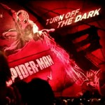 Saw Spider-Man: Turn Off the Dark.
